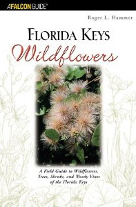 Florida Keys Wildflowers: A Guide to the Common Wildflowers of the Florida Keys